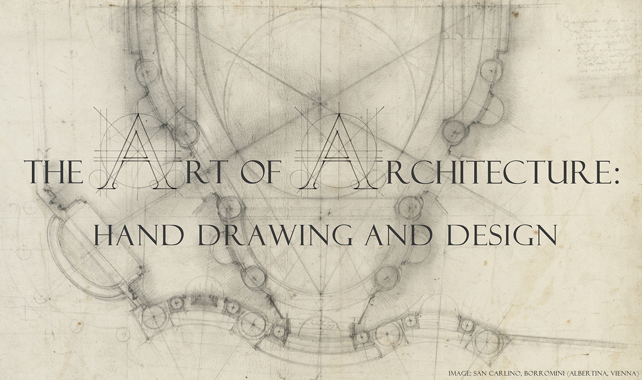 Architecture Drawing Hand the art of architecture: hand drawing and design – university of